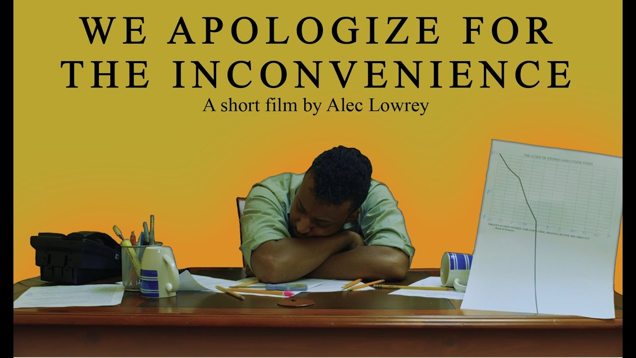 We Apologize for the Inconvenience (A Short Film by Alec Lowrey)