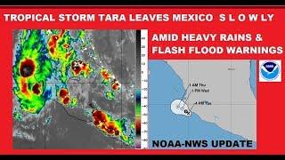 MEXICO Storm TARA NOAA Update! Warnings! Heavy Rains & Flash Floods