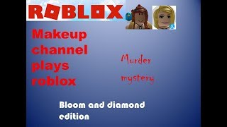 Makeup channel tries to play roblox Bloom/Diamond edition