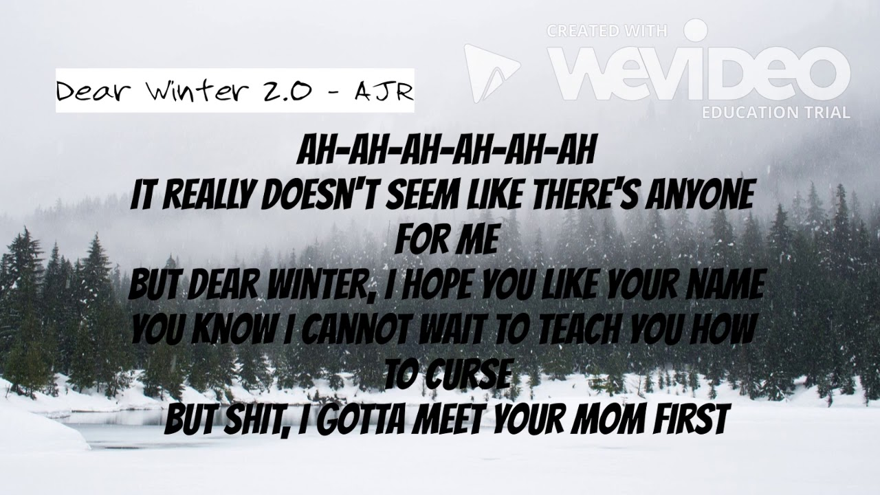 Dear Winter 2 0 Ajr Youtube F c f dear winter, i hope you talk to girls. youtube