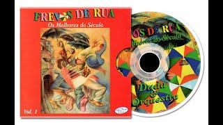 DUDA NO FREVO - FREVOS DE RUA (OS MELHORES DO SÉCULO) - VOL. 1