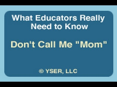 What Educators Really Need to Know: Don't Call Me