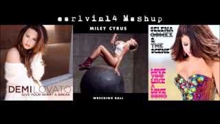Give Your Heart a Wrecking Love Song Mashup -Demi Lovato, Miley Cyrus & Selena Gomez