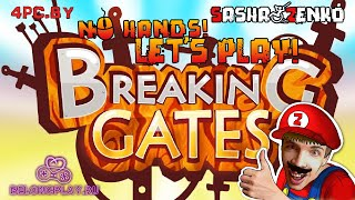 Breaking Gates Gameplay (Chin & Mouse Only)