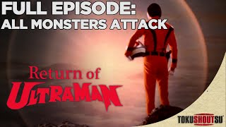 Return Of Ultraman: Episode 1 - All Monsters Attack (Full Episode)