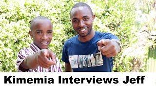 Kimemia Interviews Jeff