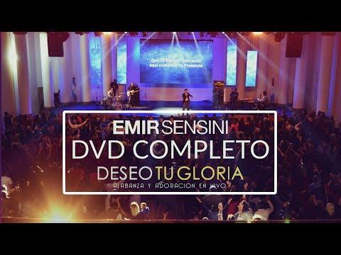 Emir Sensini | Deseo tu gloria | DVD Completo
