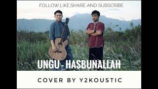 UNGU - HASBUNALLAH COVER #y2koustic