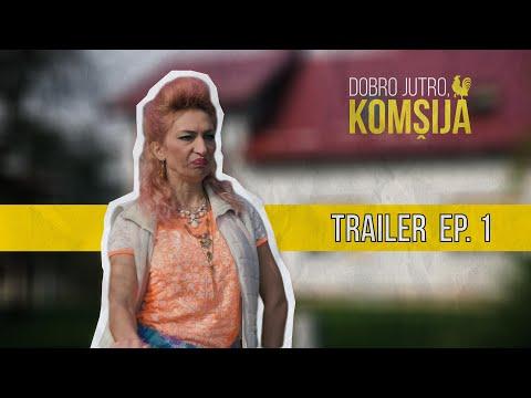 NOVA SERIJA DOBRO JUTRO KOMŠIJA - TRAILER