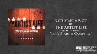 Watch Artist Life Lets Start A Riot video