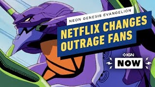 Netflix Changes Outrage Neon Genesis Evangelion Fans - IGN Now