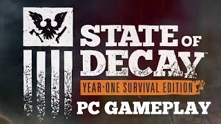 State Of Decay: Year One Survival Edition - PC Gameplay [Ultra Settings] [No Commentary]