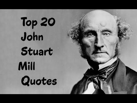 Top 20 John Stuart Mill Quotes - The English Philosopher