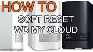 How to Soft Reset WD my Cloud