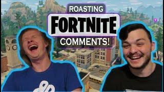Reading/Roasting Fortnite Comments!