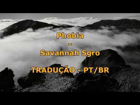 Savannah Sgro - Phobia TRADUÇÃO PT-BR