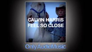 Calvin Harris - Feel So Close (Audio HD)