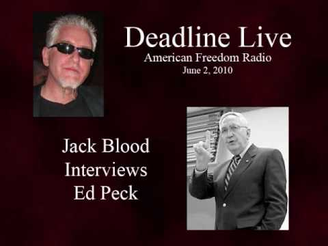 Jack Blood Interviews Edward Peck June 2 2010 Part 1/2