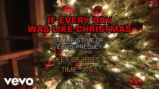 Elvis Presley - If Every Day Was Like Christmas (Karaoke)
