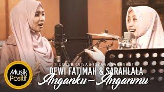 Raisa & Isyana Sarasvati - Anganku Anganmu (Cover) by Dewi Fatimah & SarahLala