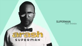 Arash - Superman (Feat. Nyanda)