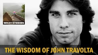 The Wisdom of John Travolta - Famous Quotes
