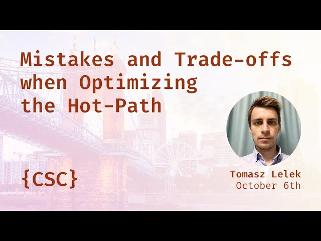 Promo image for Mistakes and Trade-offs when Optimizing the Hot-Path