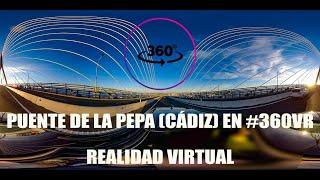 PUENTE DE LA PEPA (CÁDIZ) EN 360 VR. #360VR