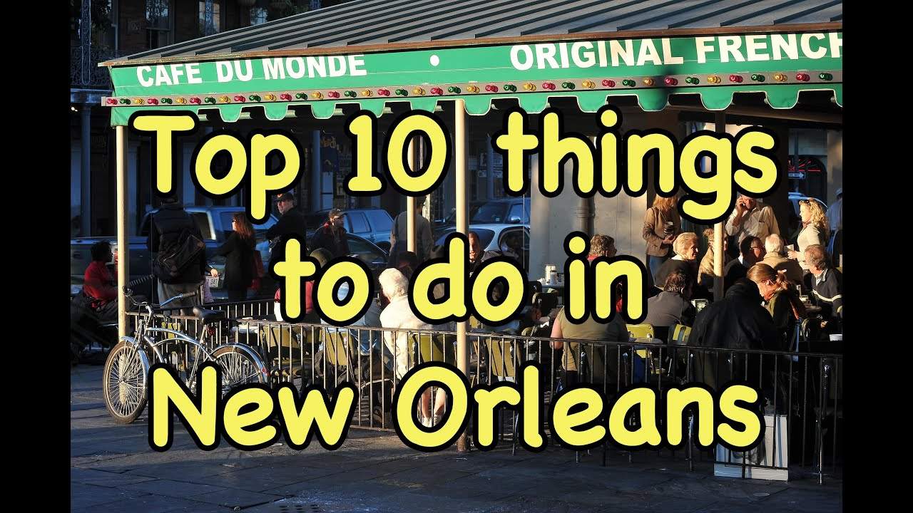 Top 10 things to do in new orleans youtube for Things not to miss in new orleans