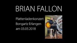 BRIAN FALLON ~ Plattenladenkonzert im Bongartz Erlangen (03.03.2018)
