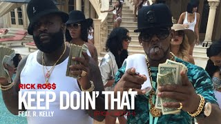 """Inside Look: Rick Ross """"Keep Doin' That (Rich Bitch)"""" music video featuring R. Kelly"""