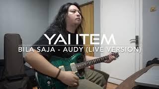 Yai Item - Bila Saja (Audy Live Version)