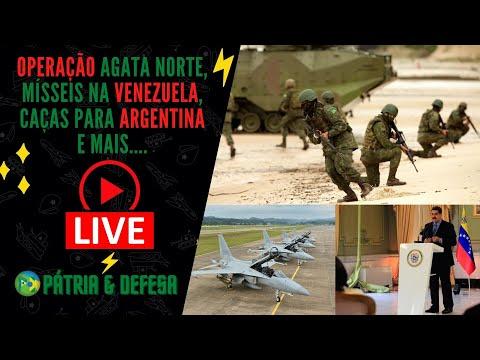 Operação Ágata, Venezuela, Equipamentos Para Argentina e Desinformação Braba Na Web. Bate Papo