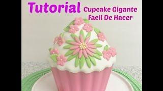 Cupcake Gigante Como Hacerlo y Decorarlo Facil