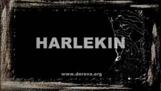 HARLEKIN by DEREVO