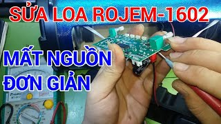 sửa loa bluetooth ROJEM 1602 mất nguồn rất đơn giản