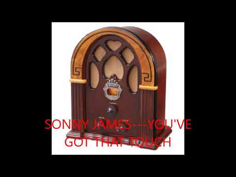SONNY JAMES---YOU GOT THAT TOUCH