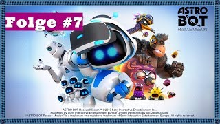 Astro Bot Rescue Mission VR - Let's Play 🤖 [Deutsch] [2019] [PS4] [Folge 7]