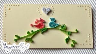 Quilling krok po kroku - kartka dla zakochanych