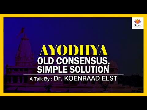 Ayodhya: Old Consensus, Simple Solution | Talk on #RamMandir by Dr. Koenraad Elst