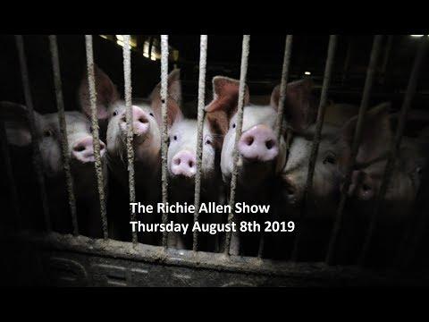 The Richie Allen Show - Thursday August 8th 2019