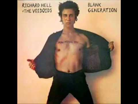 Richard Hell and the Voidoids:  Blank Generation
