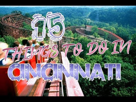 Top 15 Things To Do In Cincinnati, Ohio