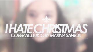 I HATE CHRISTMAS (Cover acústico) - ADNY