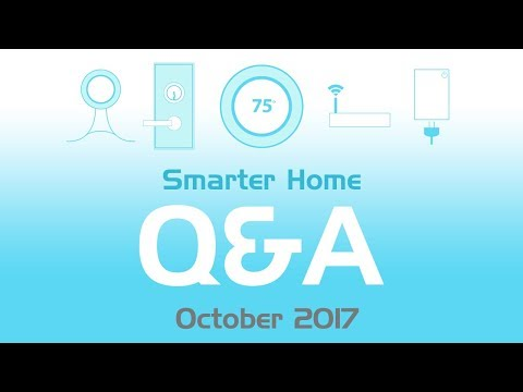 Smart Home Q&A - October 2017 - Special Episode