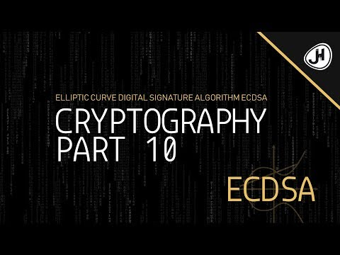 Elliptic Curve Digital Signature Algorithm ECDSA | Part 10 Cryptography Crashcourse