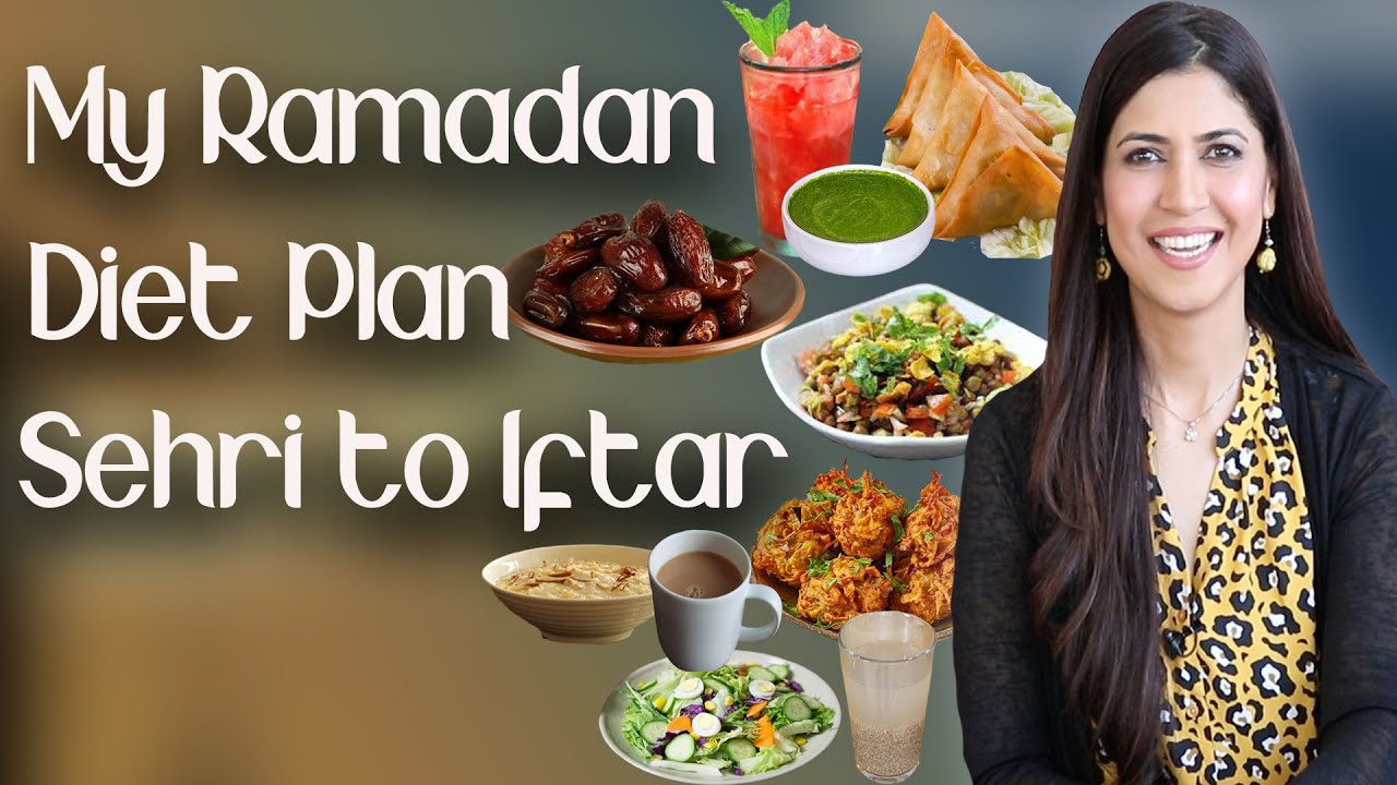 Ramadan Weight Loss Diet Plan / How to Lose Weight in Ramazan   – Ghazal Siddique