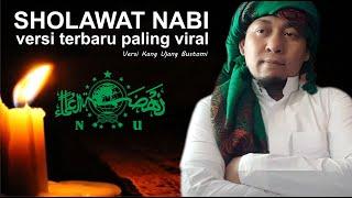 Download Sholawat Nabi Terbaru Versi Kang Ujang Bustomi | Bikin Sejuk Anti Galau