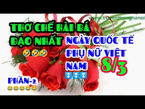 Thơ Chế Hài Bá Đạo Với Ngày Quốc Tế Phụ Nữ Việt Nam 8/3/ 2021 (phần 2)