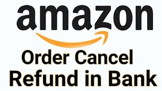 How to Cancel order on Amazon and Refund Money in Bank | Amazon Refund Money Process in Hindi